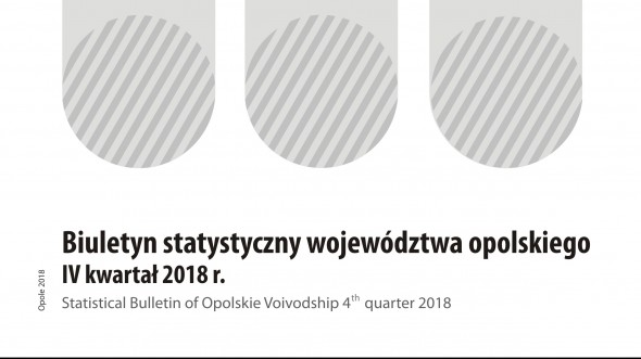 Statistical Bulletin of Opolskie Voivodship – IV quarter 2018